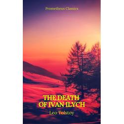 The Death of Ivan Ilych (Prometheus Classics): eBook von Leo Tolstoy/ Prometheus Classics