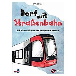 Dorf mit Straßenbahn. Dirk Böhling  - Buch