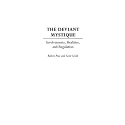 The Deviant Mystique als Buch von Scott Grills/ Robert Prus