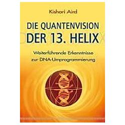 Die Quantenvision der 13. Helix
