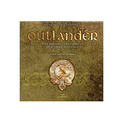 Outlander - Das offizielle Kochbuch zur Highland-Saga. Theresa Carle-Sanders  - Buch