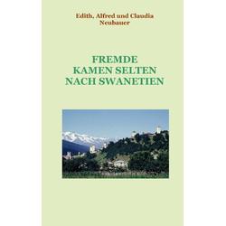 Fremde kamen selten nach Swanetien als Buch von Edith Neubauer/ Alfred Neubauer/ Claudia Neubauer