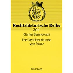 Die Gerichtsurkunde von Pskov als Buch von Günter Baranowski