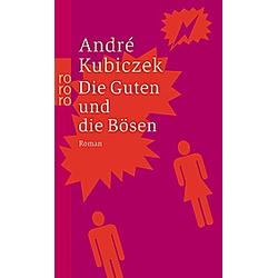 Die Guten und die Bösen. André Kubiczek  - Buch