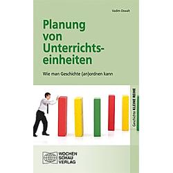 Planung von Unterrichtseinheiten. Vadim Oswalt  - Buch