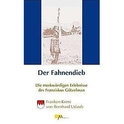 Der Fahnendieb. Bernhard Urlaub  - Buch