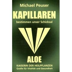 Kapillaren bestimmen unser Schicksal: Buch von Michael Peuser