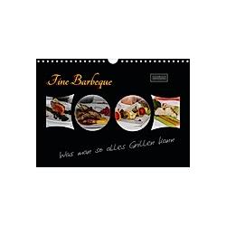Fine Barbeque - Was man so alles Grillen kann (Wandkalender 2021 DIN A4 quer)