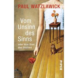 Vom Unsinn des Sinns oder vom Sinn des Unsinns: Taschenbuch von Paul Watzlawick