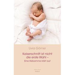 Kaiserschnitt ist nicht die erste Wahl - eine Hebamme klärt auf