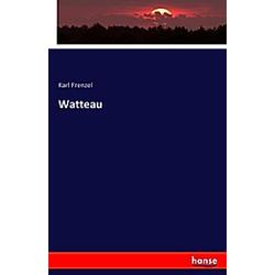 Watteau. Karl Frenzel  - Buch