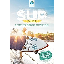 SUP-GUIDE Holstein & Ostsee. Björn Nehrhoff von Holderberg  - Buch