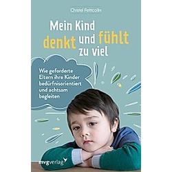 Mein Kind denkt und fühlt zu viel. Christel Petitcollin  - Buch