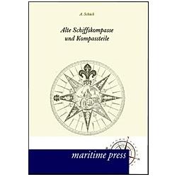 Alte Schiffskompasse und Kompassteile. A. Schück  - Buch
