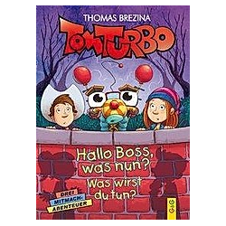 Tom Turbo: Hallo Boss  was nun?. Thomas Brezina  - Buch