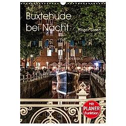 Buxtehude bei Nacht (Wandkalender 2021 DIN A3 hoch)