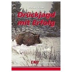 Drückjagd mit Erfolg. Norbert Klups  - Buch