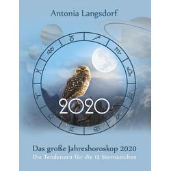 Das große Jahreshoroskop 2020 als Buch von Antonia Langsdorf
