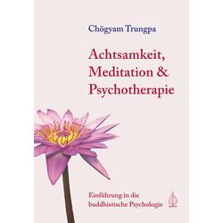 Achtsamkeit Meditation und Psychotherapie: Buch von Chögyam Trungpa