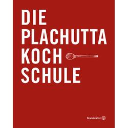 Die Plachutta Kochschule als Buch von Ewald Plachutta