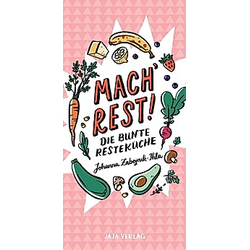 Mach Rest!. Johanna Zabojnik-Ihla  - Buch