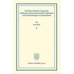Die Österreichisch-Ungarische Zolltarifrevision als Buch von Paul Dehn