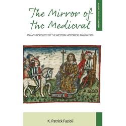 The Mirror of the Medieval als Buch von K. Patrick Fazioli