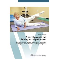 Sporttherapie bei Schlaganfallpatienten: Buch von Rainer Beurskens