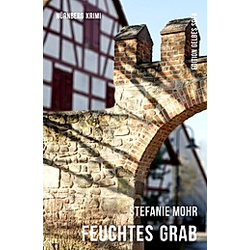 Feuchtes Grab. Stefanie Mohr  - Buch