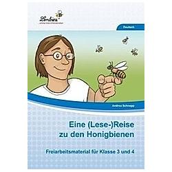 Eine (Lese-)Reise zu den Honigbienen. Andrea Schnepp  - Buch
