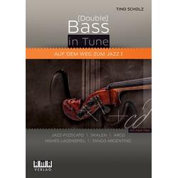 (Double) Bass in Tune. Auf dem Weg zum Jazz für Bassgitarre u. Kontrabass m. Audio-CD. Bd.1