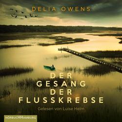 Der Gesang der Flusskrebse als Hörbuch Download von Delia Owens
