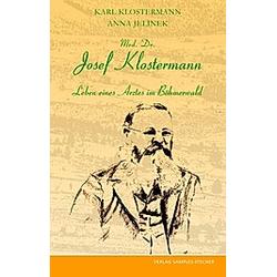 Med. Dr. Josef Klostermann. Karl Klostermann  Anna Jelinek  - Buch