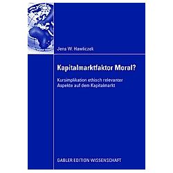 Kapitalmarktfaktor Moral?. Jens Hawliczek  - Buch
