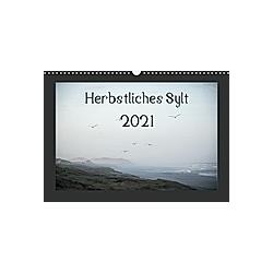 Herbstliches Sylt 2021 (Wandkalender 2021 DIN A3 quer)