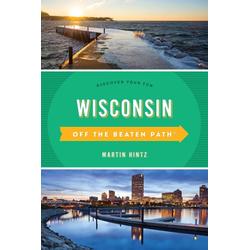 Wisconsin Off the Beaten Path®: eBook von Martin Hintz
