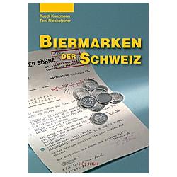 Biermarken der Schweiz. Toni Riechsteiner  Ruedi Kunzmann  - Buch