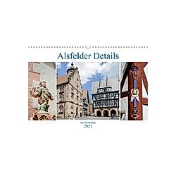 Alsfelder Details - eine Hommage (Wandkalender 2021 DIN A3 quer)