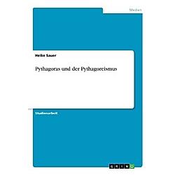 Pythagoras und der Pythagoreismus. Heike Sauer  - Buch
