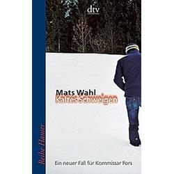 Kaltes Schweigen. Mats Wahl  - Buch