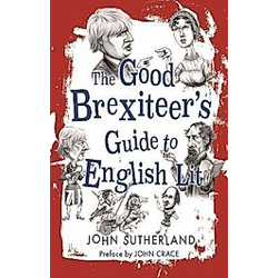 The Good Brexiteers Guide to English Lit. John Sutherland  - Buch