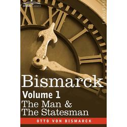 Bismarck als Buch von Otto Von Bismarck