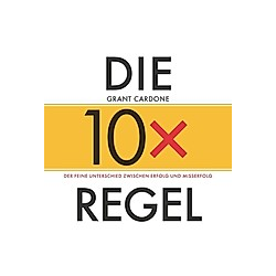 Die 10X-Regel - Das Hörbuch, 1 Audio-CD