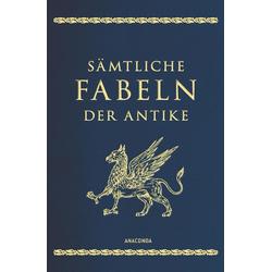 Sämtliche Fabeln der Antike (Cabra-Lederausgabe) als Buch von