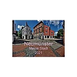 Neumünster - Meine Stadt (Wandkalender 2021 DIN A3 quer)