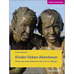 Kinder lieben Abenteuer als Buch von Anke Schlehufer