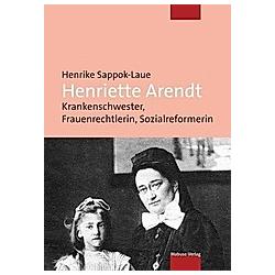 Henriette Arendt. Henrike Sappok-Laue  - Buch