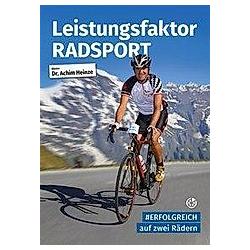 Leistungsfaktor Radsport. Achim Heinze  - Buch