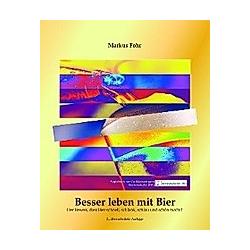 Besser leben mit Bier. Markus Fohr  - Buch