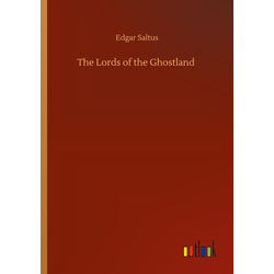 The Lords of the Ghostland als Buch von Edgar Saltus